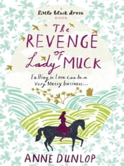 The Revenge of Lady Muck ebook by Anne Dunlop