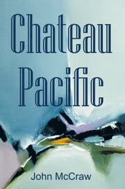 Chateau Pacific ebook by John McCraw