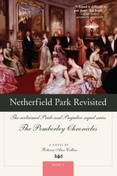 Netherfield Park Revisited - The acclaimed Pride and Prejudice sequel series ebook by Rebecca Collins