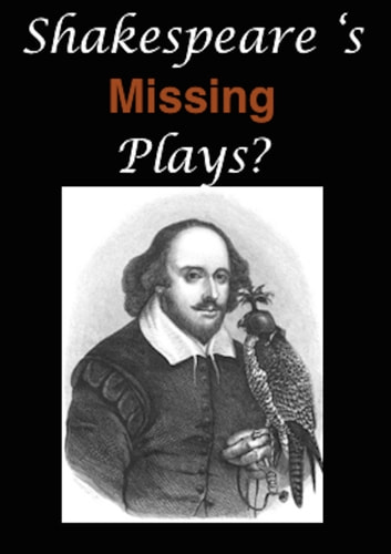 Shakespeare's Missing Plays ebook by William Shakespeare,William Spalding,John Hill Burton