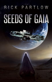 Seeds of Gaia ebook by Rick Partlow