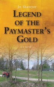 Legend of the Paymaster's Gold ebook by Jo Shawyer