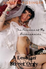 The Pussies of My Bridesmaids ebook by Kathrin Pissinger