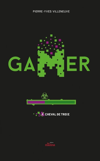Gamer 04 : Cheval de Troie eBook by Pierre-Yves Villeneuve