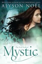Mystic ebook by Alyson Noel