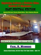 Exploring Indiana's Historic Sites, Markers & Museums: East Central Edition ebook by Paul R. Wonning