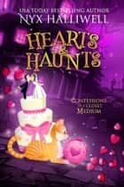 Hearts & Haunts, Confessions of a Closet Medium, Book 3 ebook by
