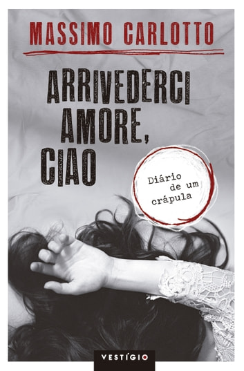 Arrivederci amore ciao ebook by massimo carlotto 9788582860908 arrivederci amore ciao ebook by massimo carlotto fandeluxe Ebook collections