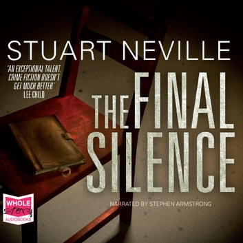 The Final Silence audiobook by Stuart Neville