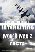 100 of the Most Interesting World War 2 電子書 by alex trostanetskiy