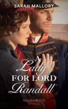 A Lady for Lord Randall (Mills & Boon Historical) (Brides of Waterloo, Book 1) ebook by Sarah Mallory