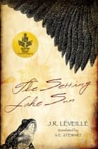 Setting Lake Sun, The ebook by J.R. Leveillé,S.E. Stewart