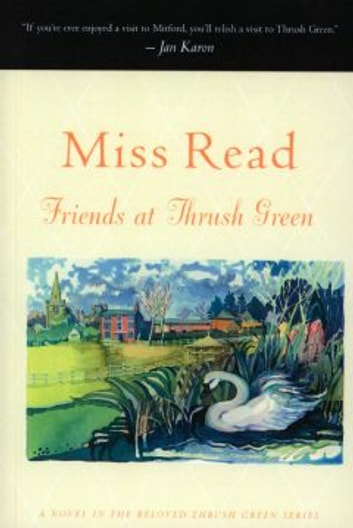 Friends at Thrush Green ebook by Miss Read