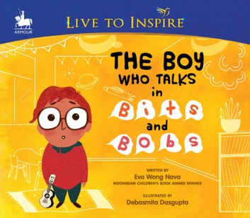 The Boy Who Talks in Bits and Bobs ebook by Eva Wong Nava