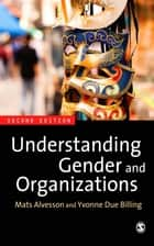 Understanding Gender and Organizations ebook by Mats Alvesson, Yvonne Due Billing