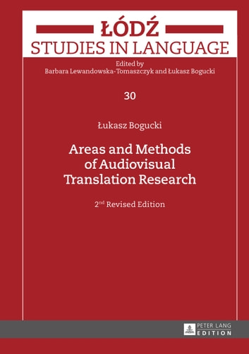 Areas and Methods of Audiovisual Translation Research ebook by Lukasz Bogucki