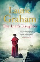 The Liar's Daughter ebook by Laurie Graham