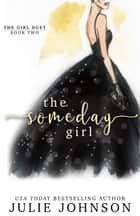 The Someday Girl ebook by Julie Johnson