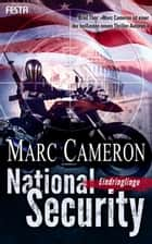 National Security - Eindringlinge - Thriller ebook by Marc Cameron