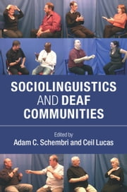 Sociolinguistics and Deaf Communities ebook by Adam C. Schembri,Ceil Lucas