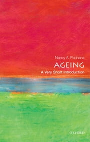 Ageing: A Very Short Introduction ebook by Nancy A. Pachana