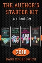 The Author's Starter Kit - A 4 Book Set ebook by Barb Drozdowich