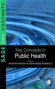 Key Concepts in Public Health ebook by Frances Wilson,Andi Mabhala