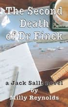 The Second Death of Dr Finck ebook by Milly Reynolds