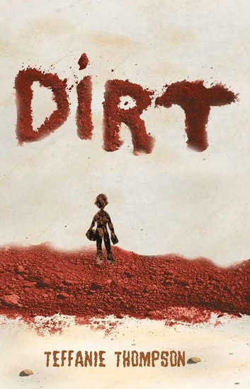 Dirt ebook by Teffanie Thompson