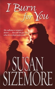 I Burn For You ebook by Susan Sizemore