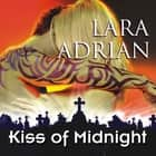 Kiss of Midnight audiobook by Lara Adrian