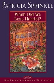 When Did We Lose Harriet? ebook by Patricia Sprinkle