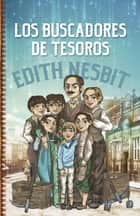 Los buscadores de tesoros ebook by Edith Nesbit