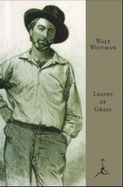 Leaves of Grass - (A Modern Library E-Book) ebook by Walt Whitman