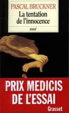 La tentation de l'innocence ebook by Pascal Bruckner