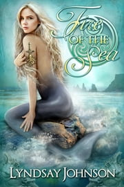 Fire of the Sea ebook by Lyndsay Johnson