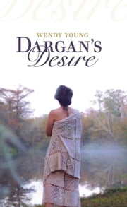 Dargan's Desire ebook by Wendy Young