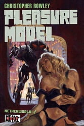 Heavy Metal Pulp: Pleasure Model - Netherworld Book One ebook by Christopher Rowley