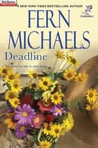 Deadline ebook by Fern Michaels