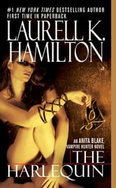 The Harlequin - An Anita Blake, Vampire Hunter Novel ebook by Laurell K. Hamilton