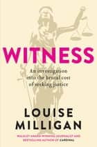Witness ebook by Louise Milligan