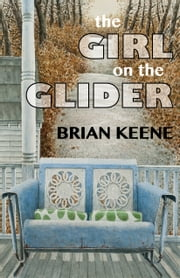 The Girl on the Glider ebook by Brian Keene