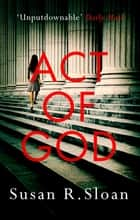 Act Of God ebook by Susan R. Sloan