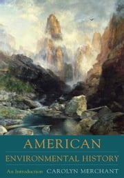 American Environmental History: An Introduction ebook by Carolyn Merchant