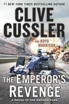 The Emperor's Revenge ebook by Clive Cussler, Boyd Morrison