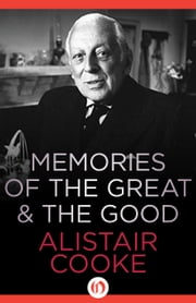 Memories of the Great & the Good ebook by Alistair Cooke