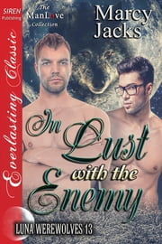 In Lust with the Enemy ebook by Marcy Jacks