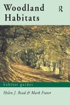 Woodland Habitats ebook by Mark Frater,Helen J. Read