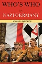 Who's Who in Nazi Germany ebook by