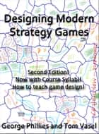 Designing Modern Strategy Games ebook by George Phillies